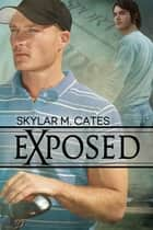 Exposed ebook by Skylar M. Cates