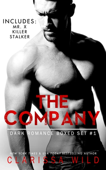 The Company - Dark Romance Boxed Set #1 (Includes: Mr. X, Killer, Stalker) ebook by Clarissa Wild