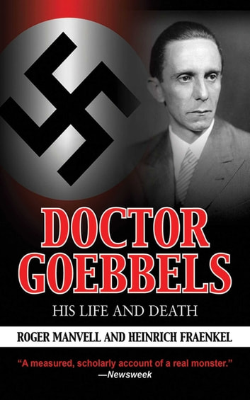 Doctor Goebbels - His Life and Death ebook by Roger Manvell,Heinrich Fraenkel