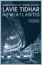 New Atlantis ebook by Lavie Tidhar