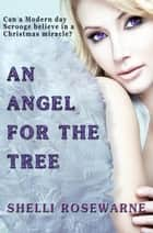 An Angel for the Tree ebook by Shelli Rosewarne