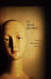 In and Down ebook by Brett Savory