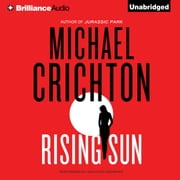 Rising Sun - A Novel audiobook by Michael Crichton