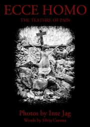 Ecce Homo: the theater of pain eBook by Inte Jag, Silvia Corona