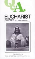 Eucharist Quizzes ebook by Leslie Rev. Fr. Rumble