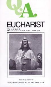 Eucharist Quizzes - To a Street Preacher ebook by Leslie Rev. Fr. Rumble