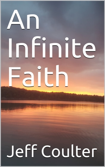 An Infinite Faith ebook by Jeff Coulter
