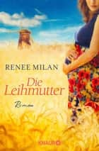 Die Leihmutter - Roman ebook by Renee Milan