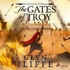 The Gates of Troy audiobook by Glyn Iliffe