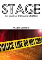 STAGE (Alyssa Donovan Series #4) ebook by Tracie Gerardi