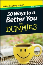 50 Ways to a Better You For Dummmies, Mini Edition ebook by W. Doyle Gentry