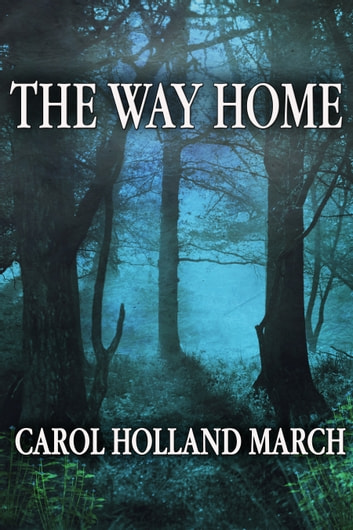 The Way Home ebook by Carol Holland March