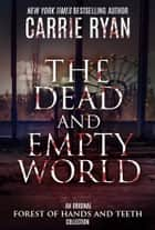 「The Dead and Empty World」(Carrie Ryan著)