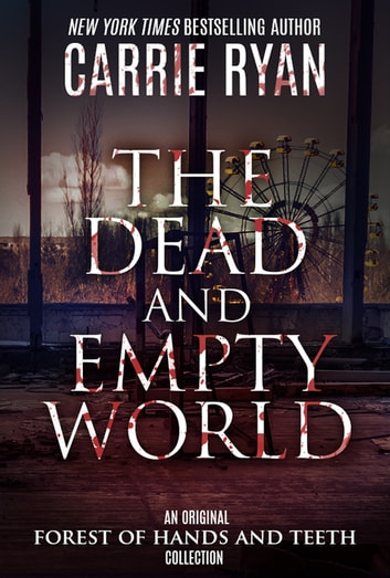 The Dead and Empty World ebook by Carrie Ryan