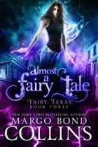 Almost a Fairy Tale ebook by Margo Bond Collins