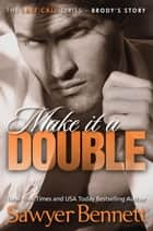 Make It a Double ebook by Sawyer Bennett