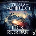 The Tyrant's Tomb (The Trials of Apollo Book 4) audiobook by Rick Riordan
