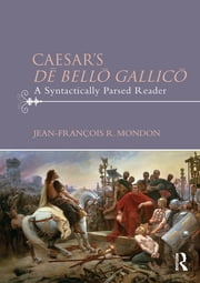 Caesar's D? Bell? Gallic? - A Syntactically Parsed Reader ebook by Jean-François Mondon