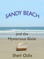 Sandy Beach and the Mysterious Book ebook by Sheri Colberg-Ochs