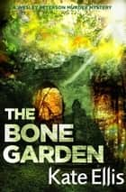 The Bone Garden - Number 5 in series ebook by Kate Ellis