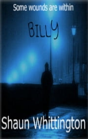 Billy (a novelette) ebook by Shaun Whittington