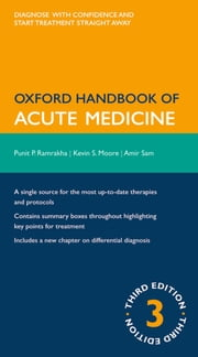 Oxford Handbook of Acute Medicine ebook by Punit Ramrakha,Kevin Moore,Amir Sam