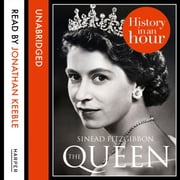 The Queen: History in an Hour audiobook by Sinead Fitzgibbon