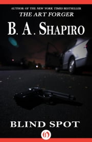 Blind Spot ebook by B. A. Shapiro
