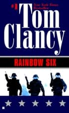 Rainbow Six ebook by Tom Clancy
