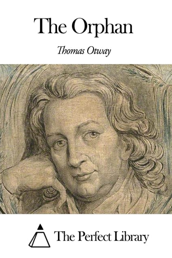The Orphan ebook by Thomas Otway