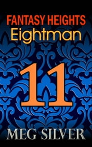 Eightman - Fantasy Heights, #11 ebook by Meg Silver