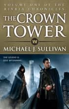 The Crown Tower - Book 1 of The Riyria Chronicles eBook by Michael J Sullivan