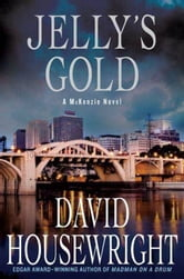 Jelly's Gold - A McKenzie Novel ebook by David Housewright