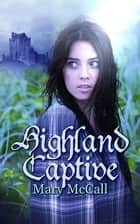 Highland Captive eBook von Mary McCall