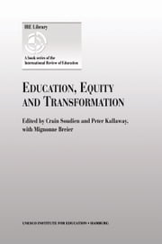 Education, Equity and Transformation ebook by Crain Soudien,Mignonne Breier,Peter Kallaway