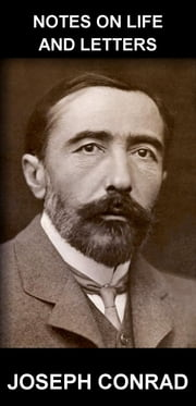 Notes on Life and Letters [mit Glossar in Deutsch] ebook by Joseph Conrad,Eternity Ebooks
