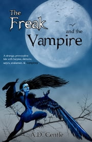 The Freak and the Vampire ebook by AD Gentle