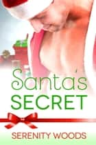 Santa's Secret ebook by Serenity Woods