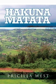 Hakuna Matata ebook by Pricilla West
