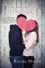 The Fine Art of Pretending ebook by Rachel Harris