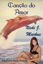 Cancao do Amor ebook by Nicki J. Markus