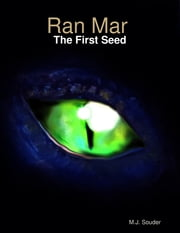Ran Mar : The First Seed ebook by M.J. Souder