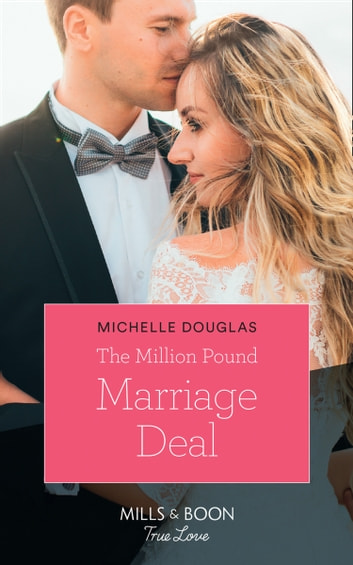 The Million Pound Marriage Deal (Mills & Boon True Love) ebook by Michelle Douglas