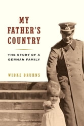 My Father's Country ebook by Wibke Bruhns