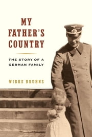 My Father's Country ebook by Wibke Bruhns,Shaun Whiteside