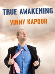 True Awakening (A Short Story) ebook by Vinny Kapoor