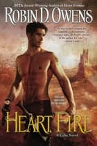 Heart Fire eBook by Robin D. Owens