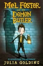 Mel Foster and the Demon Butler ebook by Julia Golding
