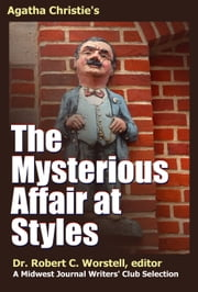 Agatha Christie's The Mysterious Affair at Styles - A Midwest Journal Writers' Club Selection ebook by Dr. Robert C. Worstell, Midwest Journal Writers' Club, Agatha Christie