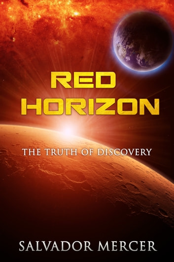 Red Horizon - The Truth of Discovery ebook by Salvador Mercer